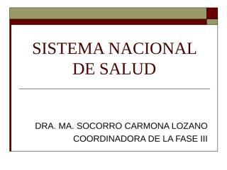 Dra Carmona Lozano - SISTEMA NACIONAL DE SALUD-ENERO'09.ppt